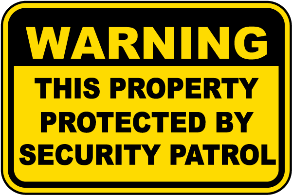 Protected By Security Patrol Sign