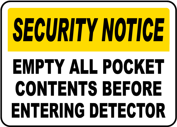 Security Notice Empty All Pocket Contents Before Entering Detector Sign
