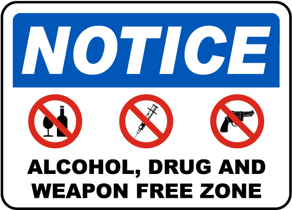 Notice Alcohol Drug And Weapon Free Zone Sign