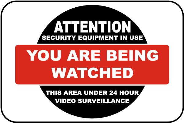 You Are Being Watched Sign