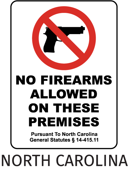No Firearms Allowed On These Premises Pursuant To North Carolina General Statutes 14-415.11 Sign
