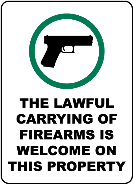The Lawful Carrying Of Firearms Is Welcome On This Property Sign