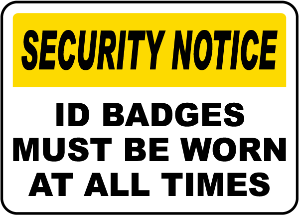 Security Notice ID Badges Must Be Worn At All Times Sign