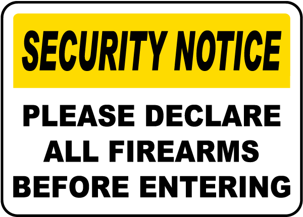 Security Notice Please Declare All Firearms Before Entering Sign