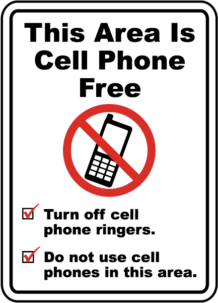 This Area Is Cell Phone Free Turn Off Cell Phone Ringers Do Not Use Cell Phones In This Area Sign