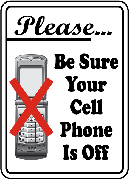 Be Sure Your Cell Phone Is Off Sign