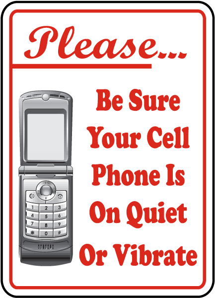 Please Be Sure Your Cell Phone Is On Quiet Or Vibrate Sign