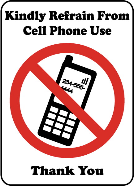 Refrain From Cell Phone Use Sign