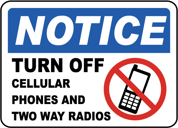 Notice Turn Off Cellular Phones And Two Way Radios Sign