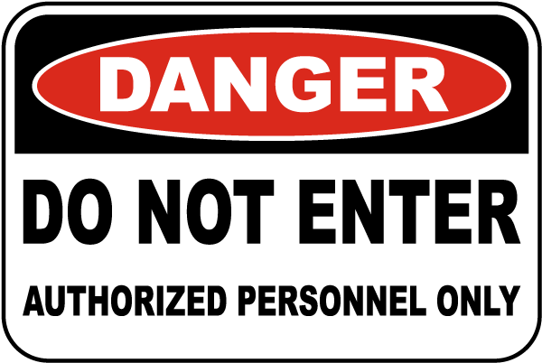 Do Not Enter Authorized Only Sign