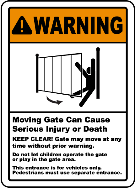 Warning Moving Gate Can Cause Serious Injury Or Death Keep Clear! Gate may move at any time without prior warning.. Sign