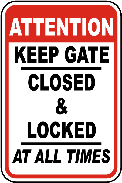 Keep Gate Closed & Locked Sign