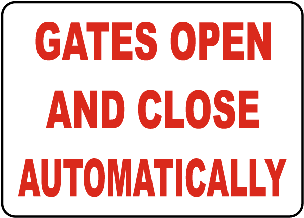 Gates Automatically Open and Close Sign