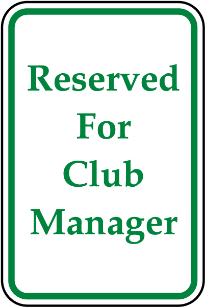 Reserved For Club Manager Sign
