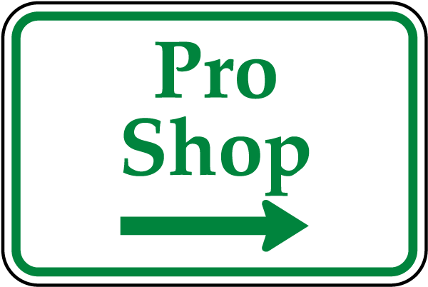 Pro Shop Sign with right arrow