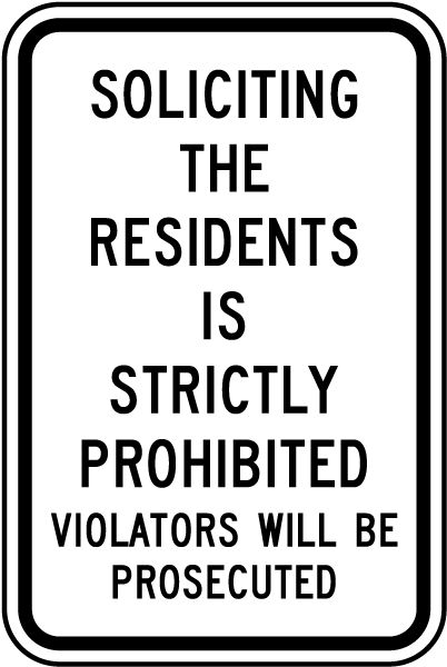 Soliciting The Residents Is Strictly Prohibited Violators Will Be Prosecuted Sign