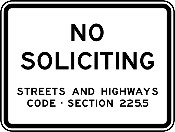 No Soliciting Streets And Highways Code - Section 225.5 Sign