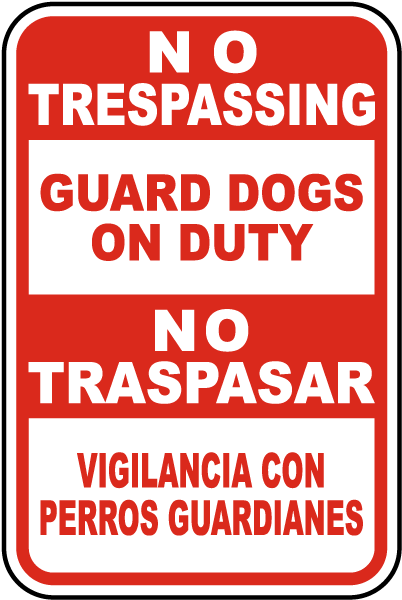 Bilingual No Trespassing Guard Dogs On Duty Sign