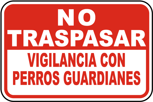 Spanish No Trespassing Guard Dogs On Duty Sign