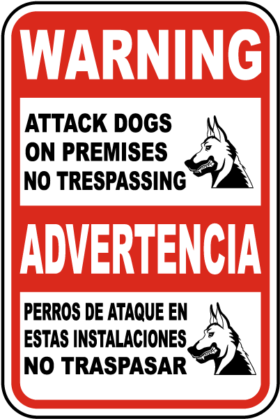 Bilingual Attack Dogs On Premises No Trespassing Sign