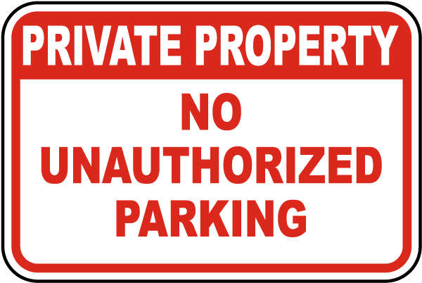 No Unauthorized Parking Sign
