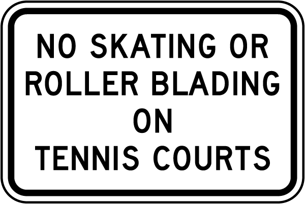 No Skating Or Roller Blading On Tennis Courts Sign