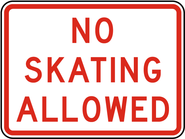 No Skating Allowed