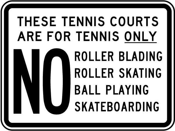 These Courts Are For Tennis Use Only Sign