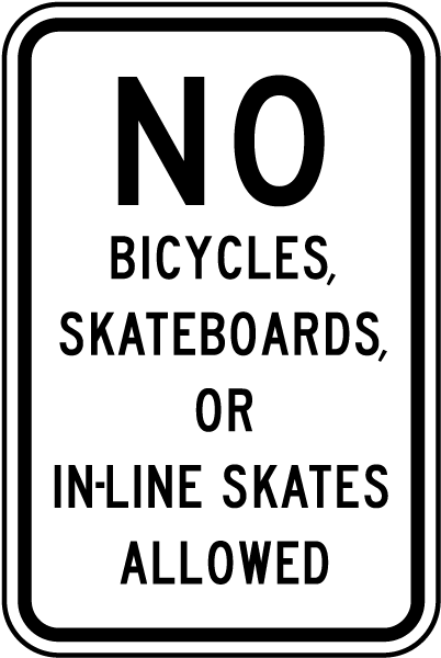 No Bicycles, Skateboards, Or In-Line Skates Allowed Sign