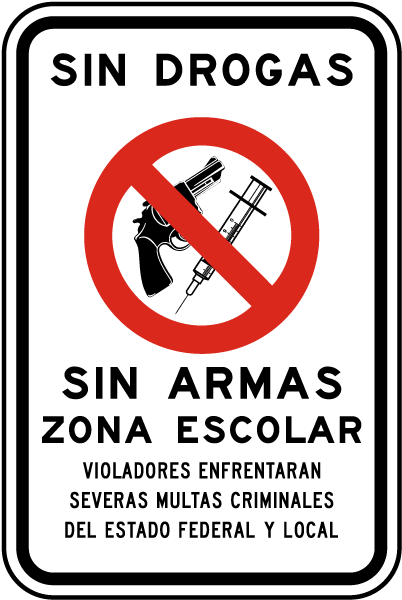 Spanish Drug Free Gun Free School Zone Sign