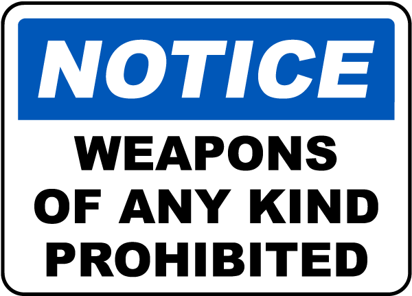 Weapons of Any Kind Prohibited Sign