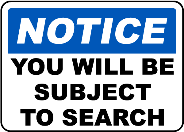 You Will Be Subject To Search Sign