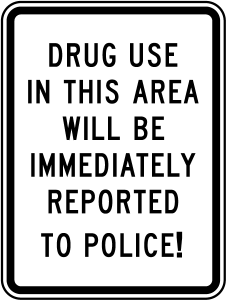 Drug Use Reported To Police Sign
