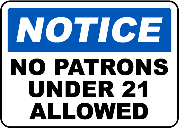 No Patrons Under 21 Allowed Sign