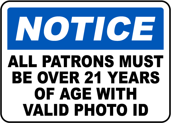 Patrons Over 21 With Valid ID Sign
