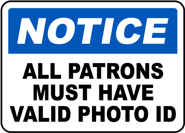 Notice All Patrons Must Have Valid Photo ID Sign
