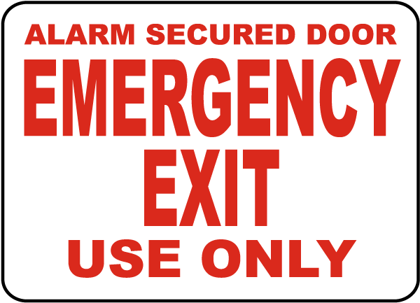 Alarm Secured Door Emergency Exit Use Only Sign