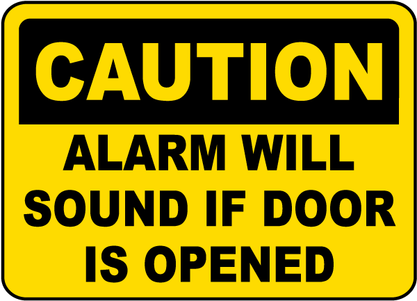 Caution Alarm Will Sound If Door Is Opened Sign