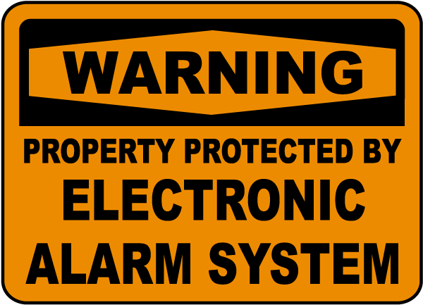 Property Protected by Alarm Sign