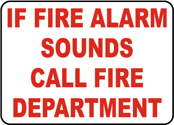 If Fire Alarm Sounds Call Fire Department Sign