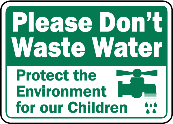 Please Don't Waste Water Sign