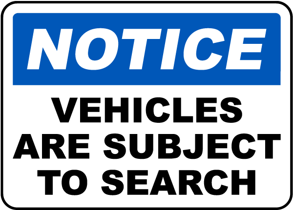 Vehicles Are Subject To Search Sign F7555