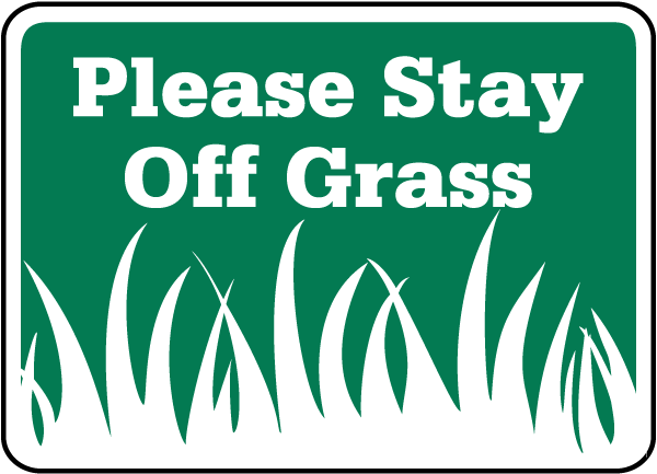 Please Stay Off The Grass Sign