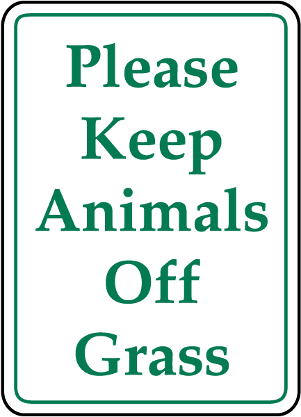 Please Keep Animals Off Grass Sign