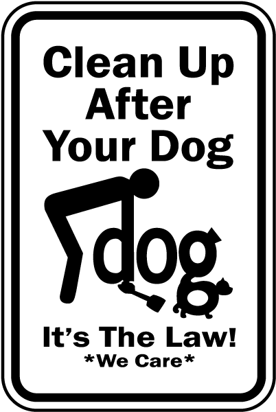 Clean Up After Your Dog It's The Law Sign