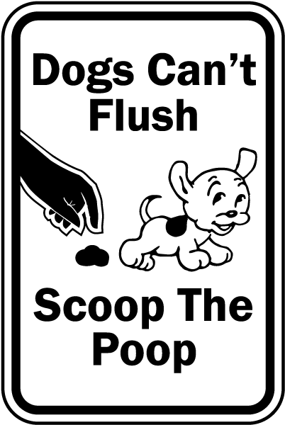 Dogs Can't Flush Scoop The Poop Sign