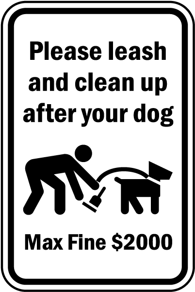 Please leash and clean up after your dog Max Fine $2000 Sign