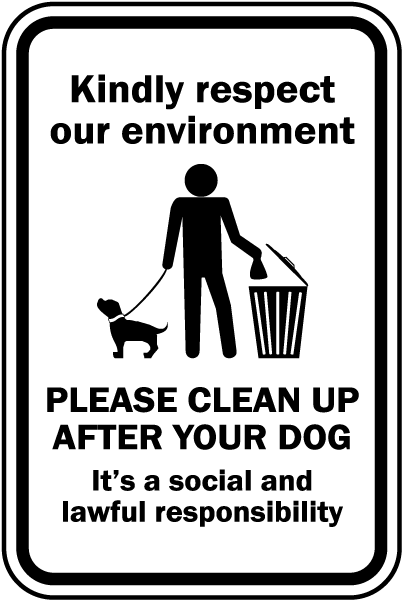 Kindly respect our environment Please Clean Up After Your Dog It's a social and lawful responsibility sign