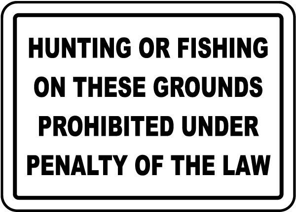 Hunting or Fishing Prohibited Sign