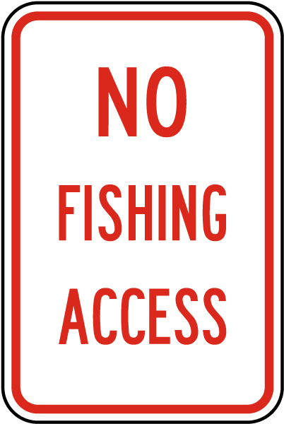 No Fishing Access Sign